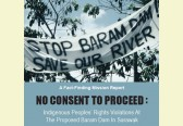 Respect Indigenous Peoples' Right to Withhold Consent for Malaysian Dam, Says New Report